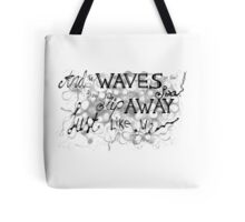 """And the waves in the sea, they slip away just like me"" - Hollywood Undead Tote Bag"