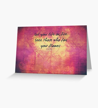 Inspirational Set Your Life On Fire Quote by Rumi  Greeting Card