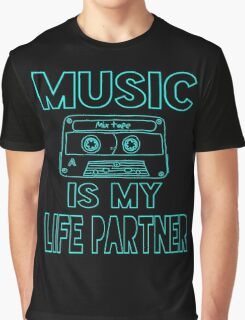 Music is my Life Partner Graphic T-Shirt
