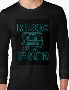 Music is my Life Partner Long Sleeve T-Shirt
