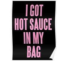 I GOT HOT SAUCE IN MY BAG Poster