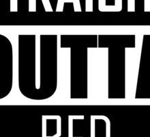 STRAIGHT OUTTA BED Sticker