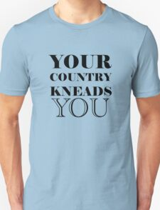 your country kneads you T-Shirt