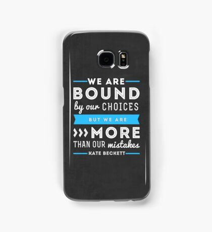 """""""We are bound by our choices, but we are more than our mistakes."""" - Kate Beckett Samsung Galaxy Case/Skin"""