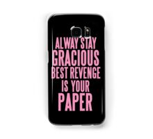 ALWAYS STAY GRACIOUS  Samsung Galaxy Case/Skin