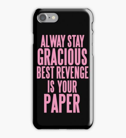 ALWAYS STAY GRACIOUS  iPhone Case/Skin