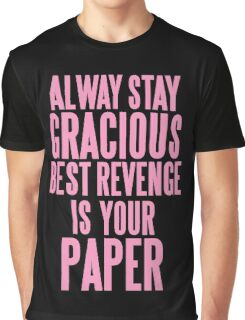 ALWAYS STAY GRACIOUS  Graphic T-Shirt