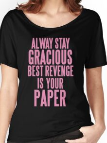 ALWAYS STAY GRACIOUS  Women's Relaxed Fit T-Shirt