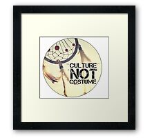 Culture Is Not A Costume Framed Print