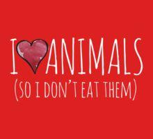 I love animals so I don't eat them One Piece - Short Sleeve