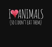 I love animals so I don't eat them Womens Fitted T-Shirt