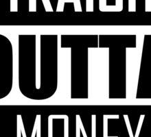 STRAIGHT OUTTA MONEY Sticker