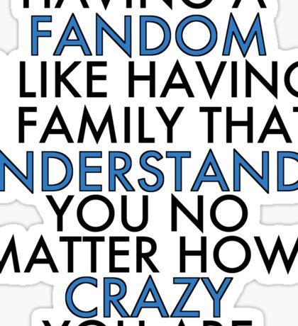 Fandom Understands Crazy (Black) Sticker