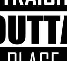 STRAIGHT OUTTA PLACE Sticker