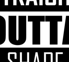 STRAIGHT OUTTA SHAPE Sticker