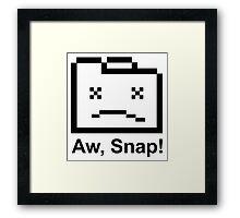 Aw, Snap! Chrome browser error Framed Print