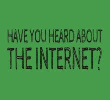 HAVE YOU HEARD ABOUT THE INTERNET? by Rob Price