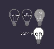 Leave before the lights Unisex T-Shirt