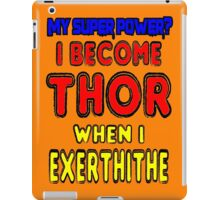 Cute Funny Joke- My Super Power is Becoming Thor iPad Case/Skin