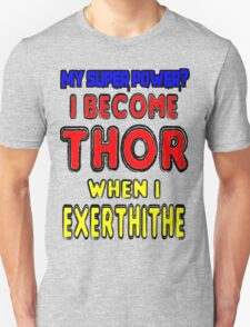 My Super Power is Becoming Thor T-Shirt