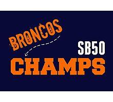 Broncos SB50 Champs! Photographic Print