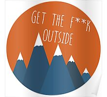 Get The F**K Outside Poster