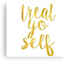 treat yoself gold Canvas Print