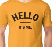 Hello - it's me - Adele Unisex T-Shirt