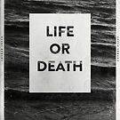 Life or Death by Matt Dunne