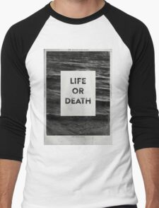 Life or Death T-Shirt