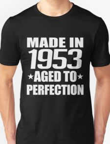 Made 1953 Aged To Perfection T-Shirt