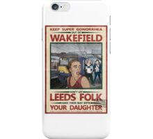 Keep Super Gonorrhea Out of Wakefield! iPhone Case/Skin