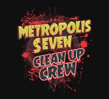 Metropolis Seven Clean Up Crew Unisex T-Shirt