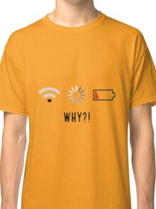 Low Wifi, Loading, Low Battery - Disaster Classic T-Shirt