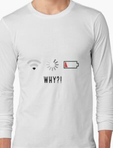 Low Wifi, Loading, Low Battery - Disaster Long Sleeve T-Shirt