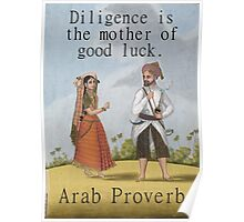 Diligence Is the Mother - Arab Proverb Poster