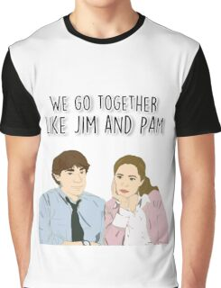 We go together like Jim and Pam Graphic T-Shirt
