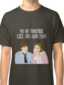 We go together like Jim and Pam Classic T-Shirt