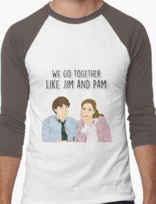 We go together like Jim and Pam Men's Baseball ¾ T-Shirt