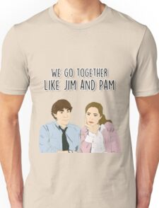 We go together like Jim and Pam Unisex T-Shirt