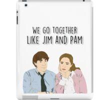 We go together like Jim and Pam iPad Case/Skin