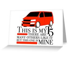 This is my T5 in RED Greeting Card