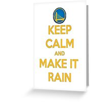 KEEP CALM AND MAKE IT RAIN WARRIORS Greeting Card