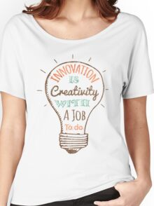 Innovation is Creativity Women's Relaxed Fit T-Shirt