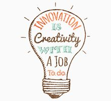 Innovation is Creativity Unisex T-Shirt