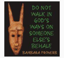 Do Not Walk In Gods Ways - Bambara Proverb Kids Clothes