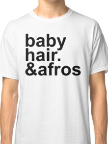 baby hair and afros Classic T-Shirt