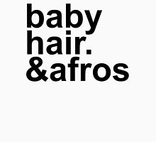 baby hair and afros Unisex T-Shirt