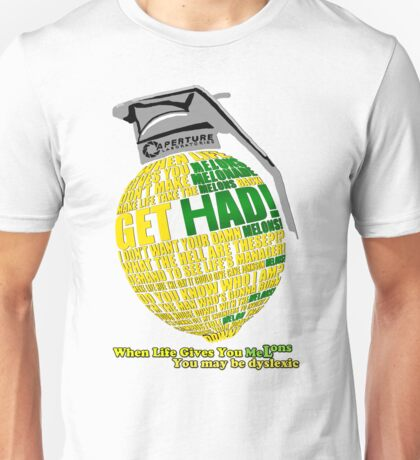 When Life Gives You MeLons (you maybe dyslexic) 2 Unisex T-Shirt