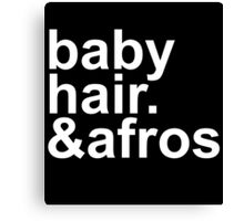 baby hair and afros (white font) Canvas Print
